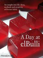 A Day at elBulli, An insight into the ideas, methods and creativity of Ferran Adrià
