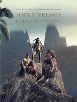 JIMMY NELSON - HOMMAGE TO HUMANITY