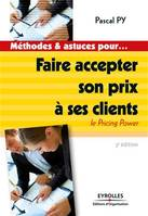 Faire accepter son prix à ses clients, Le Pricing Power