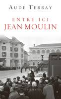 Entre ici Jean Moulin, document