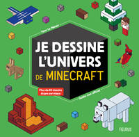Je dessine l'univers de Minecraft - guide non officiel, Plus de 80 dessins étapes par étapes