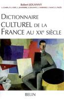 DICTIONNAIRE CULTUREL FRANCE AU XXE S.