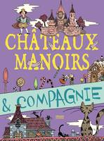 Châteaux , manoirs & compagnie