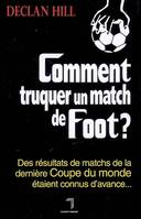 Comment truquer un match de foot ?