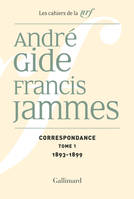 Cahiers André Gide., 21, Correspondance (Tome 1-1893-1899), (1893-1938)