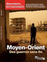 Questions Internationales : Moyen-Orient : des guerres sans fin - n°103/104