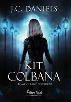 Lame nocturne, Kit Colbana, T2