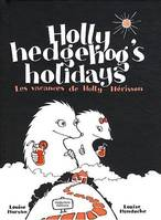 Holly hedgehog's holidays