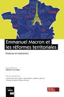 EMMANUEL MACRON ET LES REFORMES TERRITORIALES - FINANCES ET INSTITUTIONS