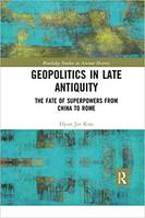 Geopolitics in Antiquity, The Fate of Superpowers from China to Rome