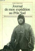 JOURNAL DE MON EXPEDITION AU POLE SUD, novembre 1910-mars 1912