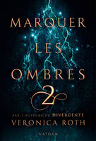 2, Marquer les ombres - tome 2