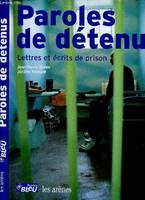 Paroles de détenus, écrits de prisons, lettres à l'ombre