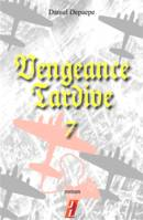 Vengeance tardive (part 7)