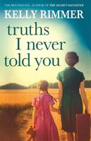 Truths I Never Told You: An absolutely gripping, heartbreaking novel o