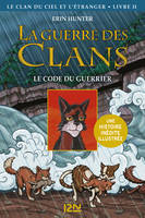 La guerre des Clans version illustrée cycle IV - tome 2 : Le code du guerrier