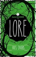 Lore - Tome 2, Faits divers