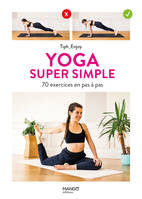 Yoga super simple. 70 exercices en pas à pas