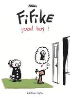 Fifike 3, Good boy