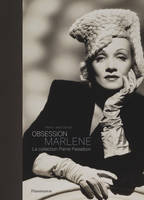 Obsession Marlene, La collection Pierre Passebon