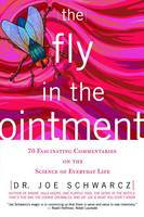 Fly in the Ointment, The, 70 Fascinating Commentaries on the Science of Everyday Life