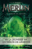 Merlin, Le miroir du destin, Merlin Livre 4 - Cycle 1