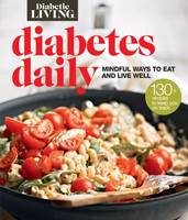 Diabetic Living Diabetes Daily, Mindful Ways to Eat and Live Well