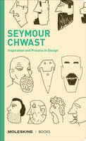 Seymour Chwast Inspiration and Process in Design /anglais