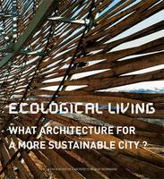 Ecological living, what architecture for a more sustainable city ?