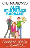 Alice et le prince barbant, Quadras, botox et sex-appeal