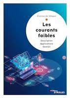 Les courants faibles, Description - Applications - Gestion