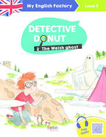 MY ENGLISH FACTORY – Detective Donut. 2 - The Welsh Ghost (Level 3)
