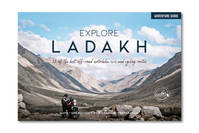 EXPLORE LADAKH  12 OF THE BEST OFF-ROAD MOTORBIKE, 4X4 AND CYCLING ROUTES - INDIA TRAVEL GUIDE