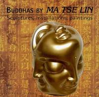Buddhas by Ma Tse Lin, sculptures, installations, paintings