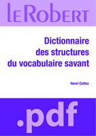 Dictionnaire des structures du vocabulaire savant