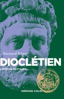Dioclétien - L'Empire restauré, L'Empire restauré