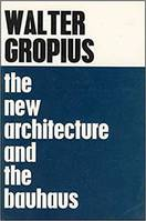 Walter Gropius The New Architecture and The Bauhaus /anglais
