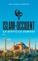 Islam-Occident, La difficile osmose