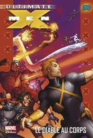 7, ULTIMATE X-MEN T07 - LE DIABLE AU CORPS, le diable au corps