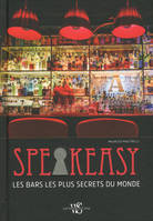 Speakeasy - Les bars les plus secrets du monde