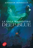 1, La saga Waterfire / Deep blue / Jeunesse, Deep Blue