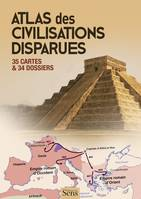 ATLAS DES CIVILISATIONS DISPARUES