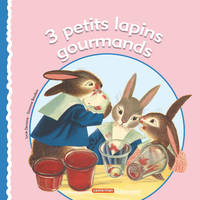 3 petits lapins gourmands