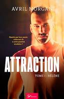 Attraction - Tome 1, Hélène
