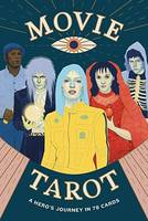 Movie Tarot A Hero's Journey in 78 Cards /anglais
