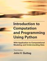 Introduction to Computation and Programming Using Python, third editio, With Application to Computational Modeling and Understanding Data
