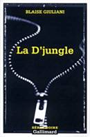 La D'jungle, Tribulations d'un gang d'innocents
