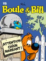 Boule & Bill, 15, 15/ATTENTION CHIEN MARRANT (REEDITION)