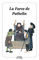 LA FARCE DE PATHELIN (NOUVELLE EDITION, TEXTE INTEGRAL)