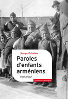 Paroles d'enfants arméniens. 1915-1922